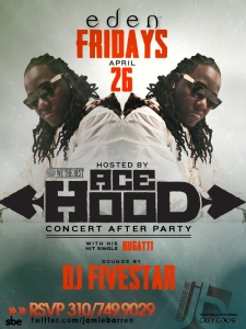 Ace Hood Concert After Party at Eden Hollywood Fridays