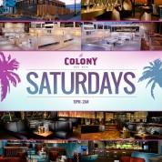 """""""Saturdays at Colony Hollywood Nightclub LA"""""""