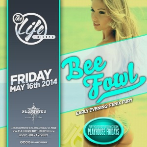"""Playhouse Hollywood Fridays DJ BeeFowl"""