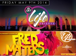 """Fred Matters Fridays Playhouse Nightclub"""
