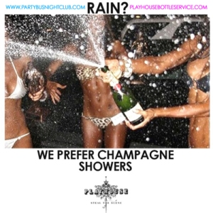 """Playhouse Nightclub Champagne Showers"""