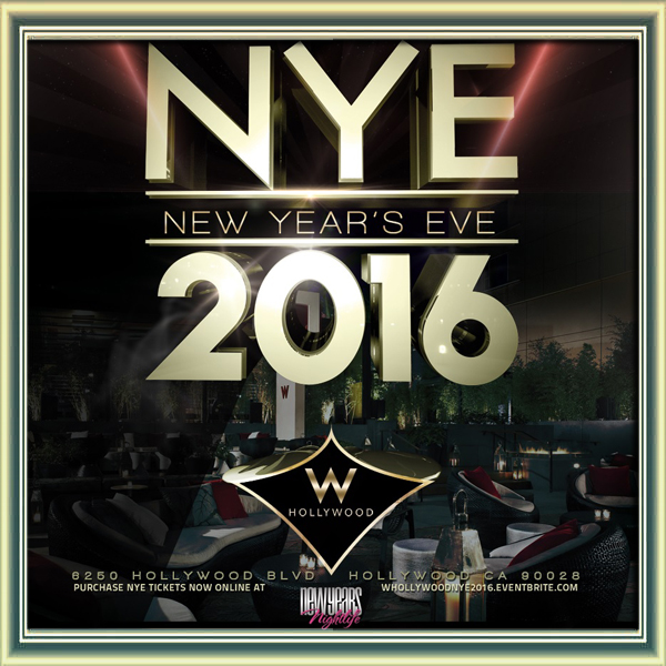 W Hollywood New Years 2016 | Hollywood LA Nightlife 2018 ...